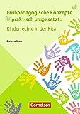 Frühpädagogische Konzepte praktisch umgesetzt / Kinderrechte in der Kita: Buch