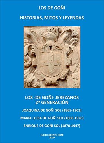 LOS -DE GOÑI JEREZANOS- 2ª GENERACIÓN: JOAQUINA DE GOÑI SOL (1865-1903). MARÍA...