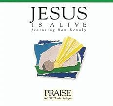 Jesus Is Alive: Hosanna Music Praise Worship
