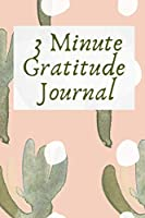 3 Minute Gratitude Journal: Gratitude Journals for Women - The Days I'm Being Grateful - Journal Writing for Women - 5 Minute Journals