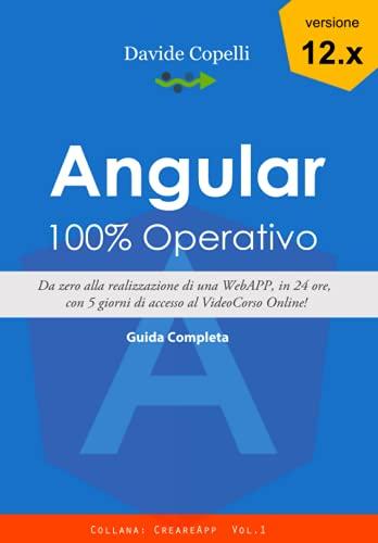 Angular 100% Operativo: Da zero alla realizzazione di una Web APP, in 24 ore