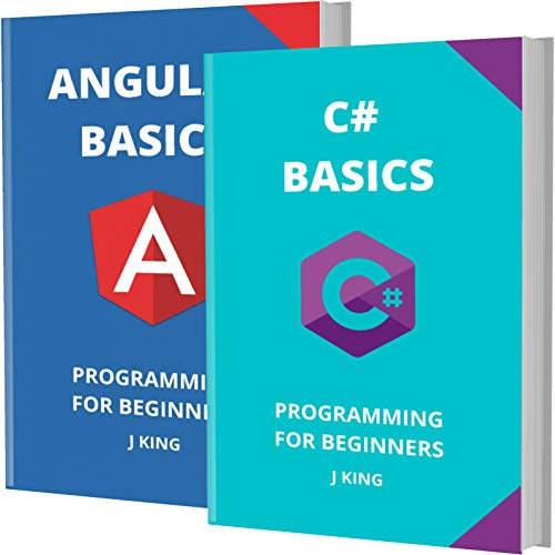 C# AND ANGULAR BASICS: PROGRAMMING FOR BEGINNERS - 2 BOOKS IN 1 - Learn Coding Fast! C# AND ANGULAR Crash Course, A QuickStart Guide, Tutorial Book by ... Examples, In Easy Steps! (English Edition)
