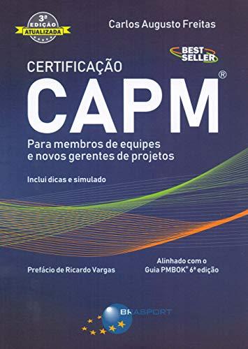 Certificação CAPM: Para Membros de Equipes e Novos Gerentes de Projetos