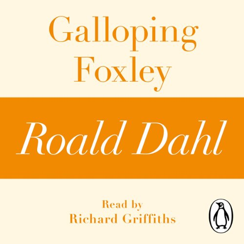 Galloping Foxley: A Roald Dahl Short Story cover art