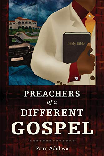 Compare Textbook Prices for Preachers of a Different Gospel: A Pilgrim's Reflections on Contemporary Trends in Christianity  ISBN 9781783688272 by Adeleye, Femi B