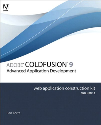 Adobe ColdFusion 8 Web Application Construction Kit, Volume 3: Advanced Application Development (English Edition)