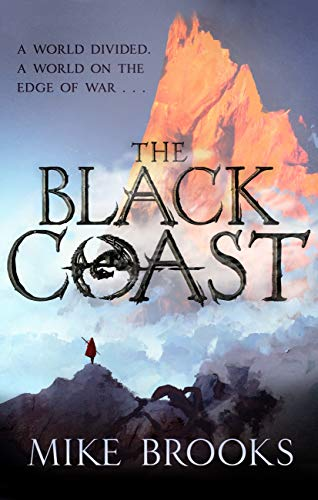 The Black Coast: The God-King Chronicles, Book 1 by [Mike Brooks]