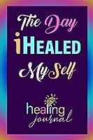 The Day I Healed MySelf