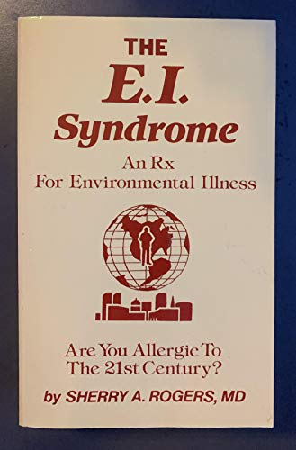 The E.I. Syndrome: An Rx for Environmental Illness