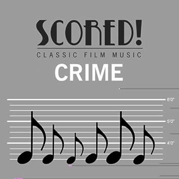 Scored! Classic Film Music - Crime