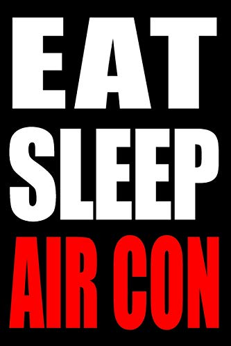 Eat Sleep Air Con | Gift Notebook for a Heating and Ventilating Engineer, Medium Ruled Journal