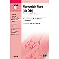 Whatever Lola Wants (Lola Gets) (from the musical <i>Damn Yankees</i>) - Music and lyrics by Richard Adler and Jerry Ross / arr. Sally K. Albrecht - Choral Octavo - SATB