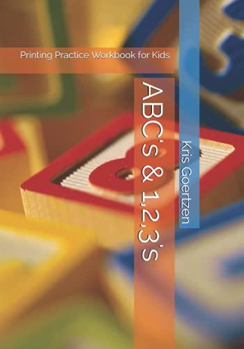 ABC's & 1,2,3's: Printing Practice Workbook for Kids