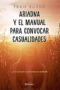 Ariadna y el manual para convocar casualidades par Fran Russo