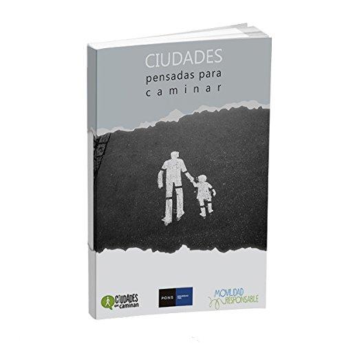 Ciudades pensadas para caminar (Movilidad Responsable)