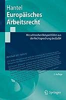 Europaeisches Arbeitsrecht: Mit zahlreichen Beispielsfaellen aus der Rechtsprechung des EuGH (Springer-Lehrbuch)