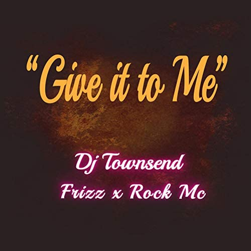 Give It To Me feat Frizz Rock Mc product image