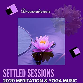 Settled Sessions - 2020 Meditation & Yoga Music