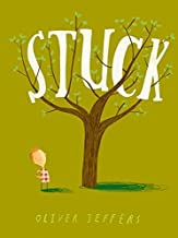 Stuck by Oliver Jeffers (2011-09-01)