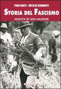 Storia del fascismo. Nascita di una nazione. Ediz. integrale