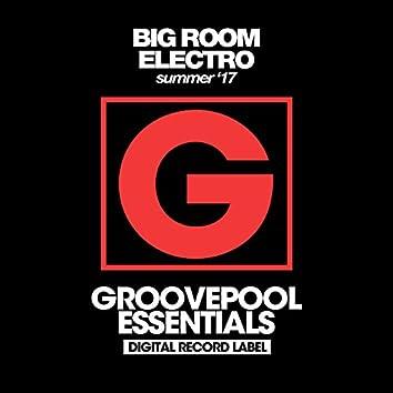 Big Room Electro (Summer '17)