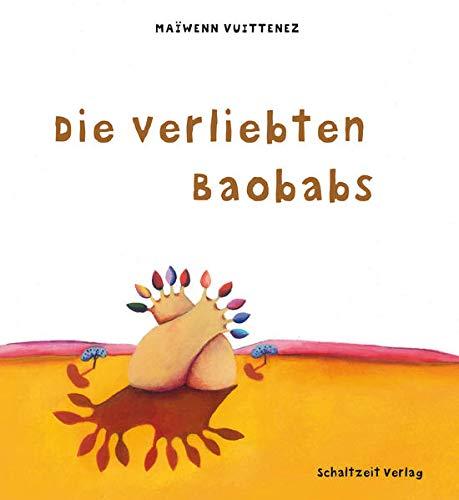 Die verliebten Baobabs: mit französischsprachigem Booklet