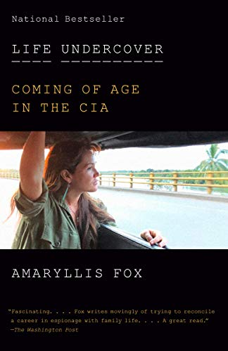Compare Textbook Prices for Life Undercover: Coming of Age in the CIA Reprint Edition ISBN 9780525564089 by Fox, Amaryllis