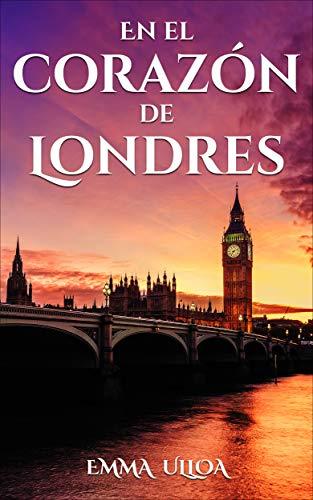 EN EL CORAZÓN DE LONDRES: Novela corta romántica y de suspense ...