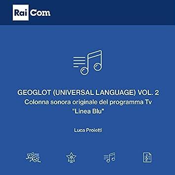 """Geoglot (Universal Language), Vol. 2 (Colonna sonora originale del programma Tv """"Linea Blu"""")"""