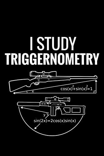 I Study Triggernometry: Shooting Log Book   100 pages (6