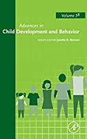 Advances in Child Development and Behavior (Volume 58)