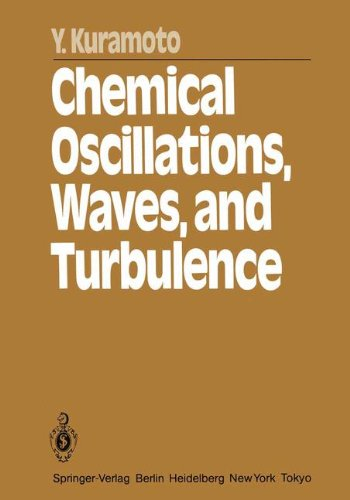 Chemical Oscillations, Waves, and Turbulence (Springer Series in Synergetics)