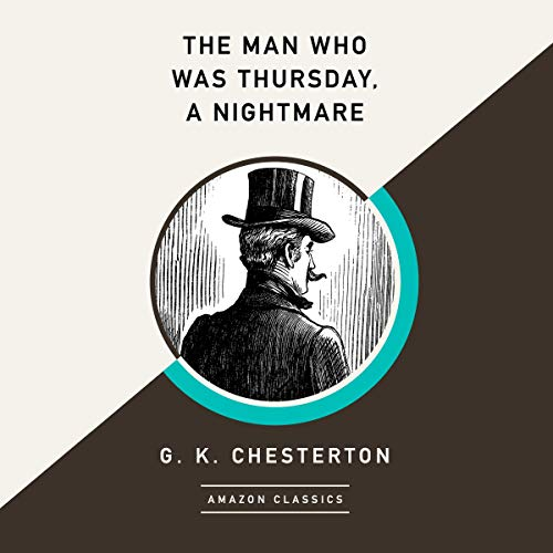 The Man Who Was Thursday, A Nightmare (AmazonClassics Edition) audiobook cover art