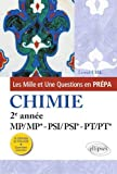 Les 1001 questions de la chimie en prépa - 2e année MP/MP* - PSI/PSI* - PT/PT* - 3e édition actualisée