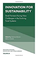 Innovation for Sustainability: Small Farmers Facing New Challenges in the Evolving Food Systems (Research in Rural Sociology and Development)