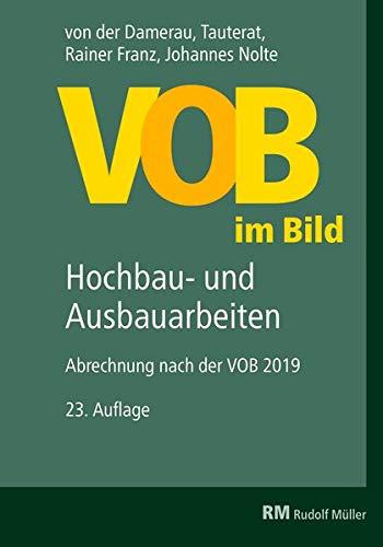 VOB im Bild – Hochbau- und Ausbauarbeiten: Abrechnung nach der VOB 2019