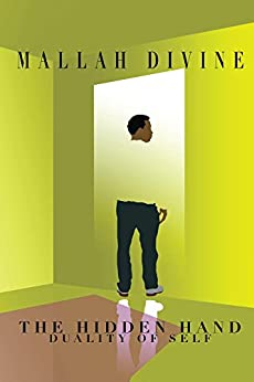 The Hidden Hand: Duality of Self by [Mallah-Divine Mallah]