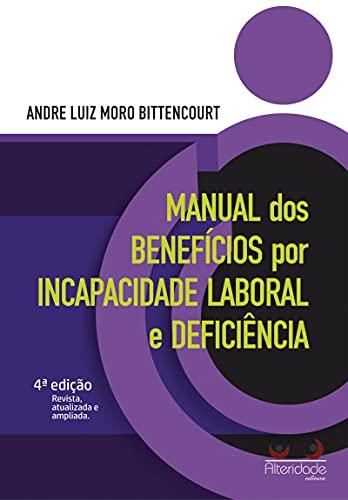 Manual De Benefícios Por Incapacidade Laboral E Deficiência 4ed.2021