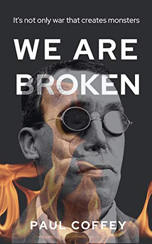 We Are Broken: A gripping novel that simmers to a shocking climax by [Paul Coffey]