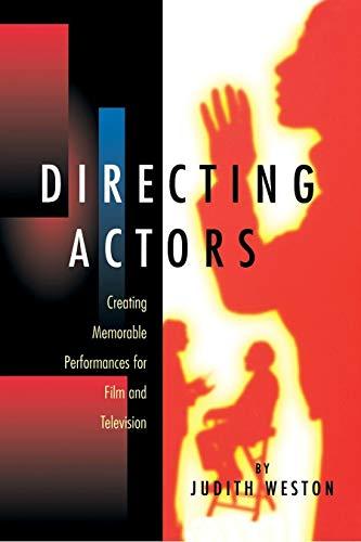 Directing Actors: Creating Memorable Performances for...