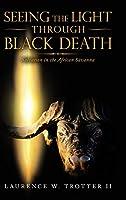 Seeing the Light Through Black Death: Salvation in the African Savanna
