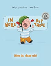 In Here, Out There! Hier In, Daar Uit!: Children's Picture Book English-Dutch (Bilingual Edition/Dual Language)