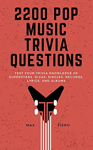 2200 Pop Music Quiz Questions: Test your Trivia Knowledge of Superstars, Divas, Singles, Records, Lyrics, and Albums (Pop, Rap, and Rock Music History Book 11) (English Edition)