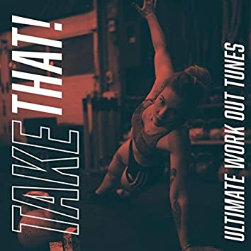 Take That! Ultimate Work Out Tunes