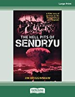 The Hell Pit of Sendryu: A POW story of survival on the Death Railway and Nagasaki