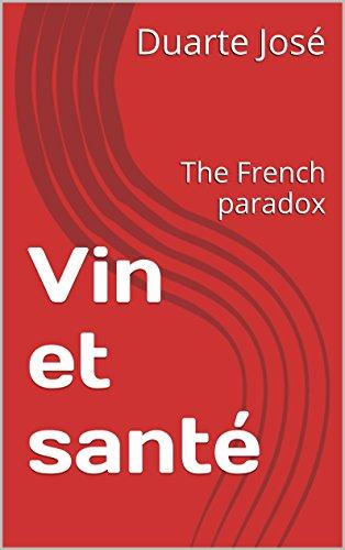 Vin et santé: The French paradox par [Duarte José]