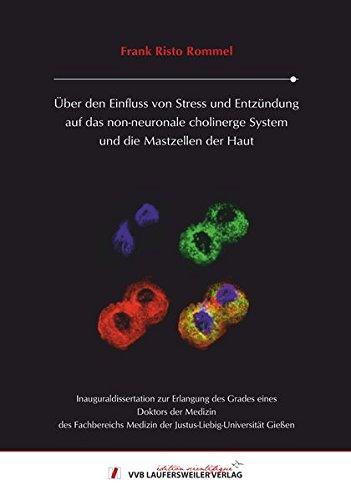 Über den Einfluss von Stress und Entzündung auf das non-neuronale cholinerge System und die Mastzellen der Haut (Edition Scientifique)