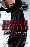 Ricco e ribelle (Rush Series Vol. 1) (Italian Edition)
