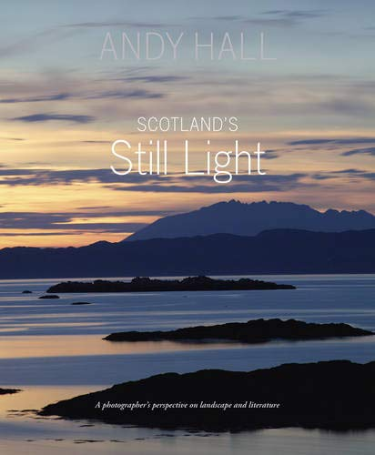 Scotland's Still Light: A Photographer's Vision Inspired by Scottish Literature