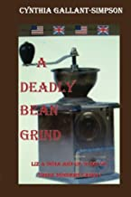 A Deadly Bean Grind (Liz and India join forces to solve three murder cases): Liz Ogilvie-Smythe & India Street join forces...